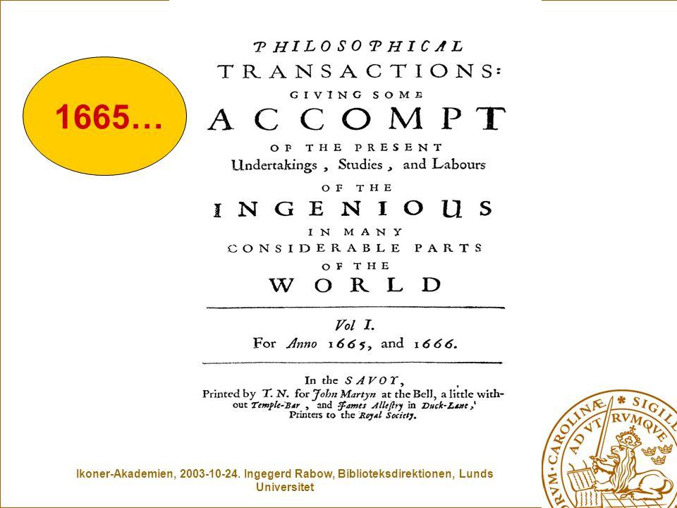 Ikoner-Akademien, 2003-10-24. Ingegerd Rabow, Biblioteksdirektionen, Lunds Universitet 1665…