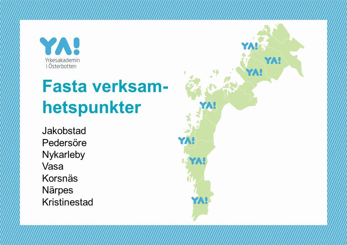 Fasta verksam- hetspunkter Jakobstad Pedersöre Nykarleby Vasa Korsnäs Närpes Kristinestad