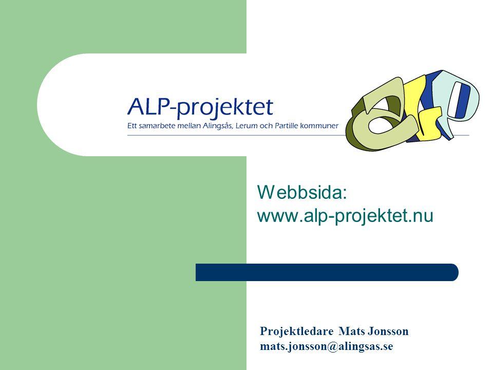 ALP-PROJEKTET Webbsida: www.alp-projektet.nu Projektledare Mats Jonsson mats.jonsson@alingsas.se