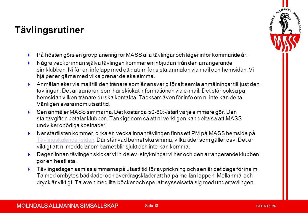 Volvo 3P - Product Development Azuthor : xxxxxxx 23-May-02 Page 18 MÖLNDALS ALLMÄNNA SIMSÄLLSKAP Sida 18 BILDAD 1976 Tävlingsrutiner  På hösten görs