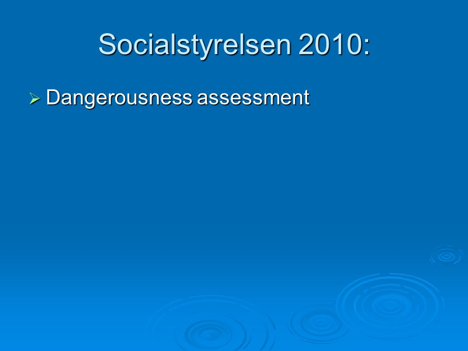 Socialstyrelsen 2010:  Dangerousness assessment