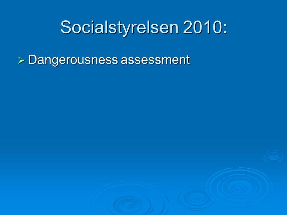 Socialstyrelsen 2010:  Dangerousness assessment
