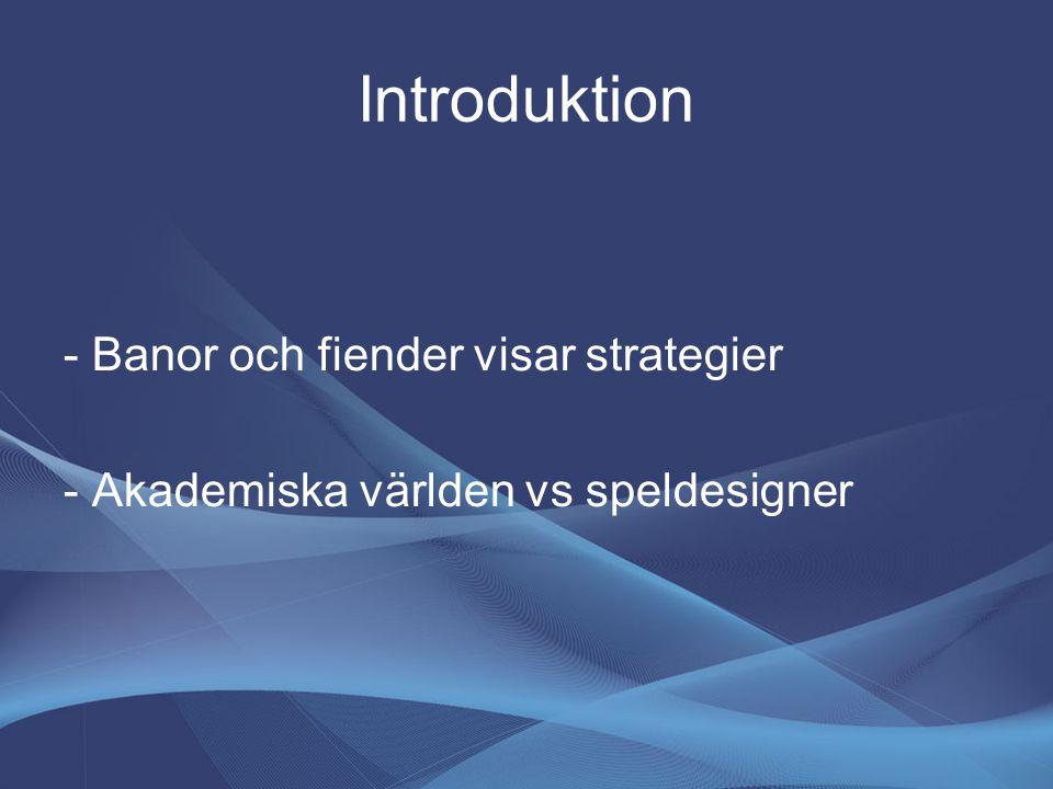 Introduktion - Banor och fiender visar strategier - Akademiska världen vs speldesigner