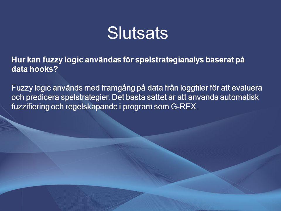 Slutsats Hur kan fuzzy logic användas för spelstrategianalys baserat på data hooks? Fuzzy logic används med framgång på data från loggfiler för att ev
