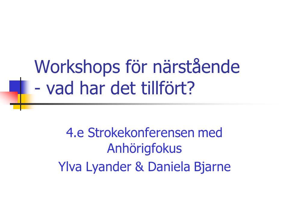 Workshops för närstående - vad har det tillfört.