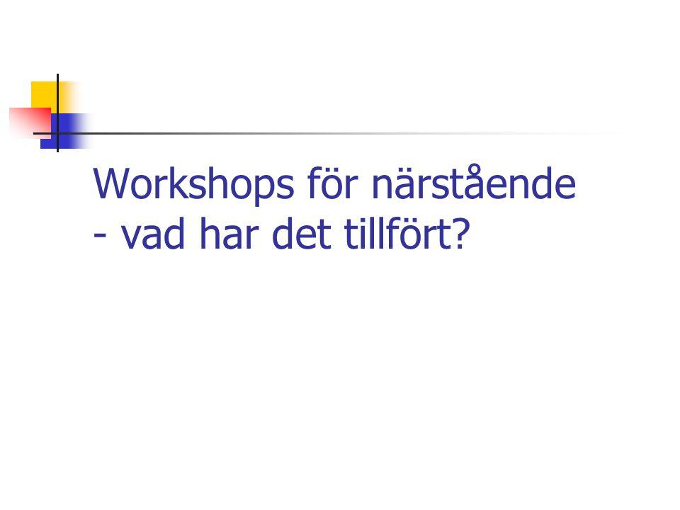 Workshops för närstående - vad har det tillfört?