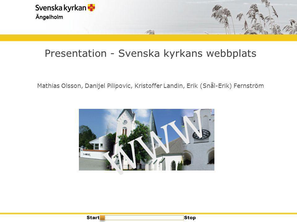 Svenskakyrkan.se – Nytt förslag  Wild and crazy -prototyp - Ny layout - Flikar - Undermenyer (högermeny) till vald flik - Större content-del på startsidan - Endast tilläggsinformation i högerspalten StartStop