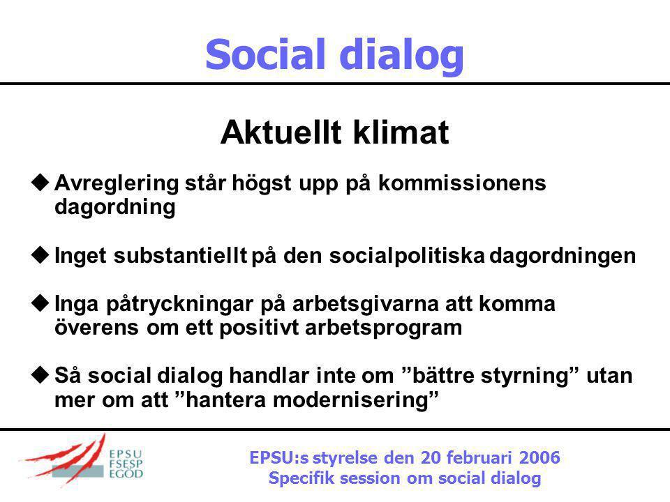 """Social dialog Kommissionens syn """"Den sociala dialogen är verkligen ett banbrytande exempel på bättre samråd och tillämpning av praktisk subsidiaritet"""