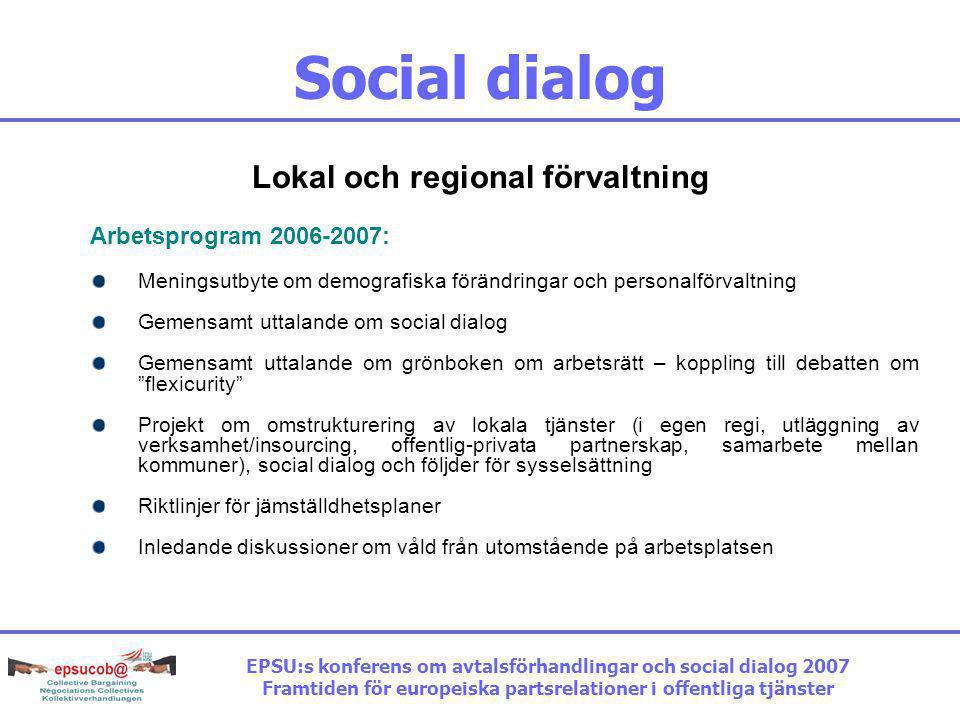 Social dialog Naturgas Dialog sedan 1998 och formell kommitté inrättad 2007 Inledande fokus på arbetsmiljö och utbildning En viktig fråga har varit hu