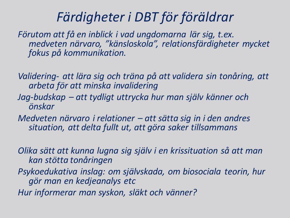 Färdigheter i DBT för föräldrar Förutom att få en inblick i vad ungdomarna lär sig, t.ex.