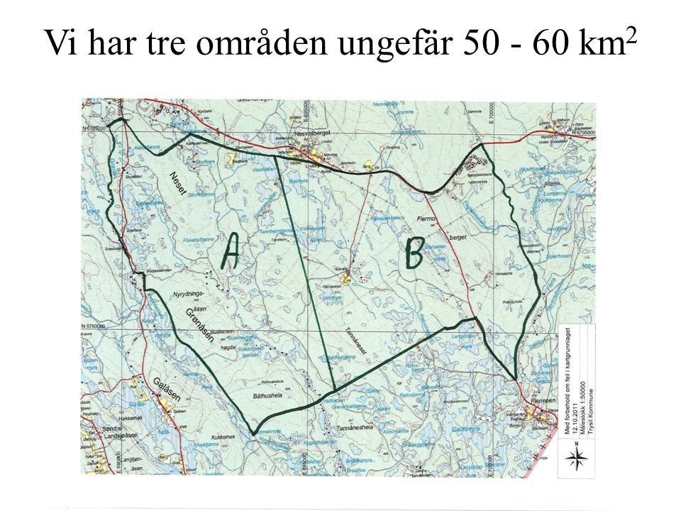 Vi har tre områden ungefär 50 - 60 km 2