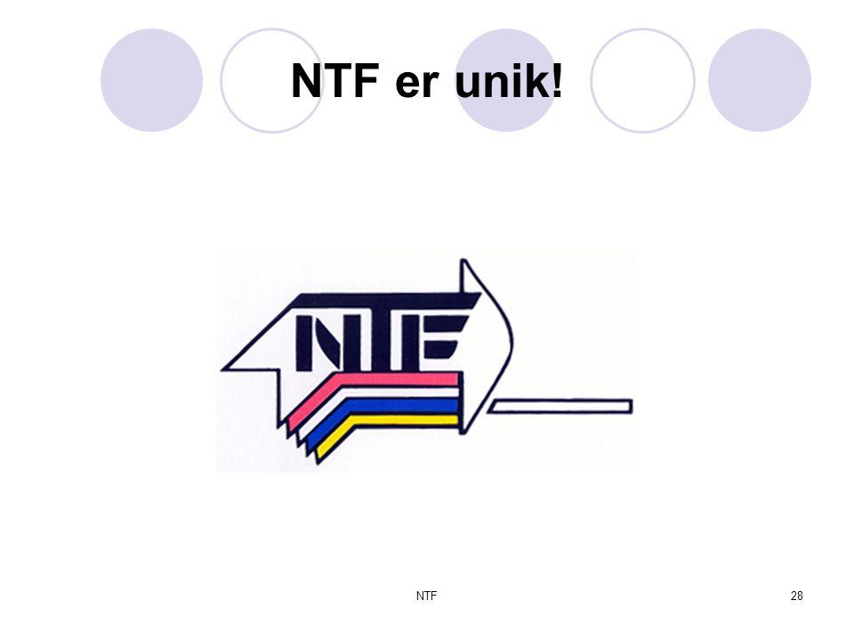 NTF28 NTF er unik!