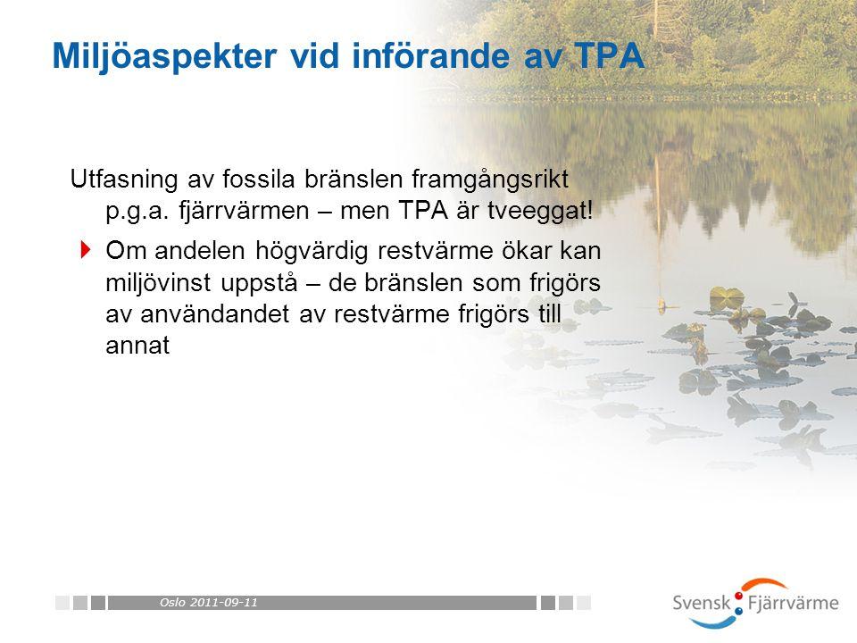 Oslo 2011-09-11 Utfasning av fossila bränslen framgångsrikt p.g.a.