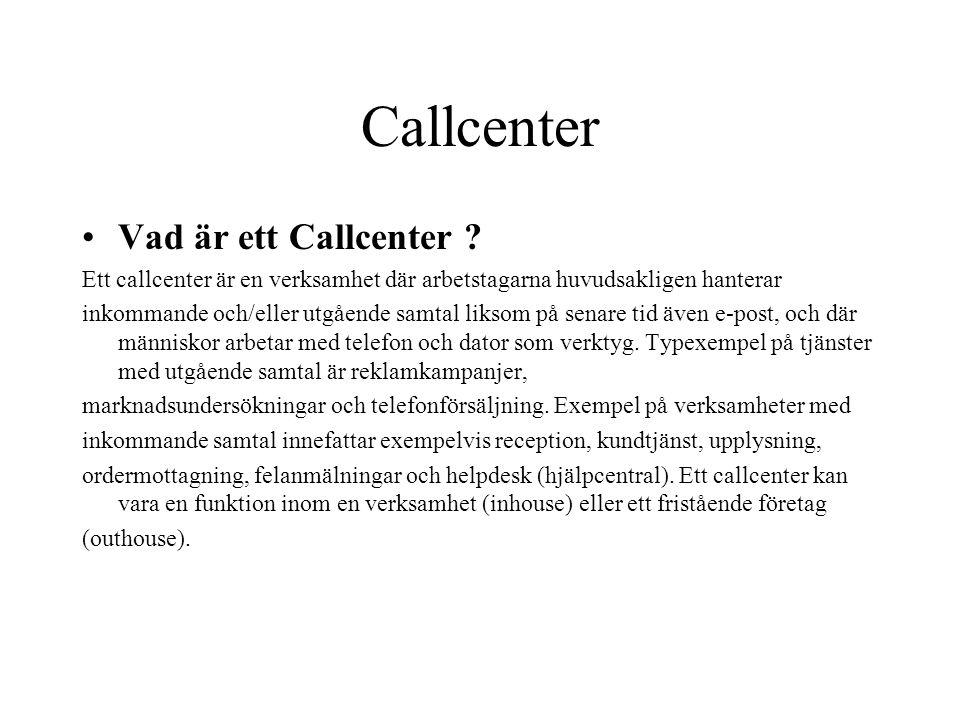 Callcenter Vad är ett Callcenter .
