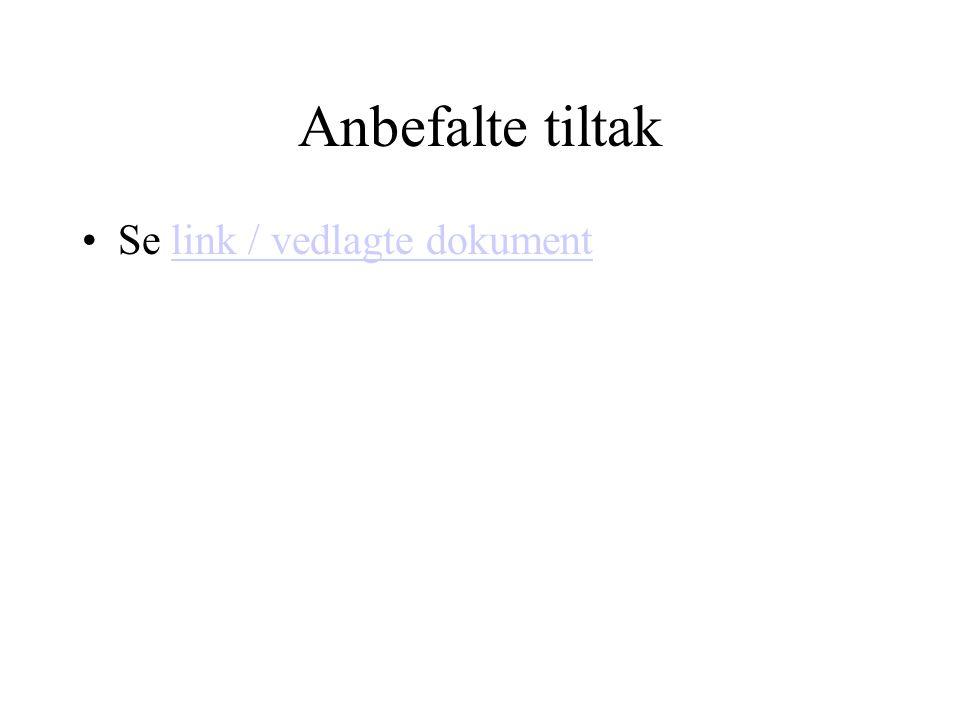 Anbefalte tiltak Se link / vedlagte dokumentlink / vedlagte dokument