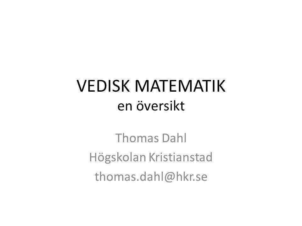 VEDISK MATEMATIK en översikt Thomas Dahl Högskolan Kristianstad thomas.dahl@hkr.se