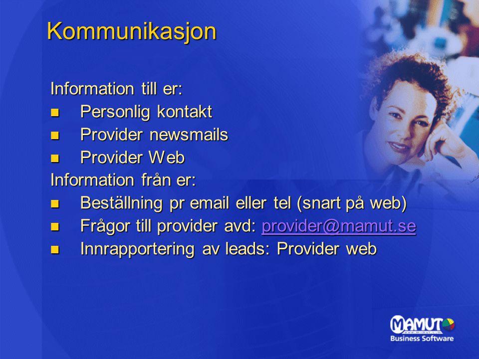 Information till er: Personlig kontakt Personlig kontakt Provider newsmails Provider newsmails Provider Web Provider Web Information från er: Beställn
