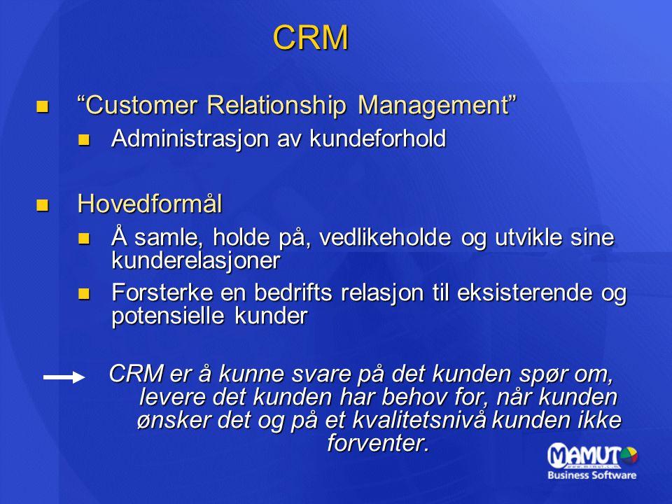 "CRM ""Customer Relationship Management"" ""Customer Relationship Management"" Administrasjon av kundeforhold Administrasjon av kundeforhold Hovedformål Ho"