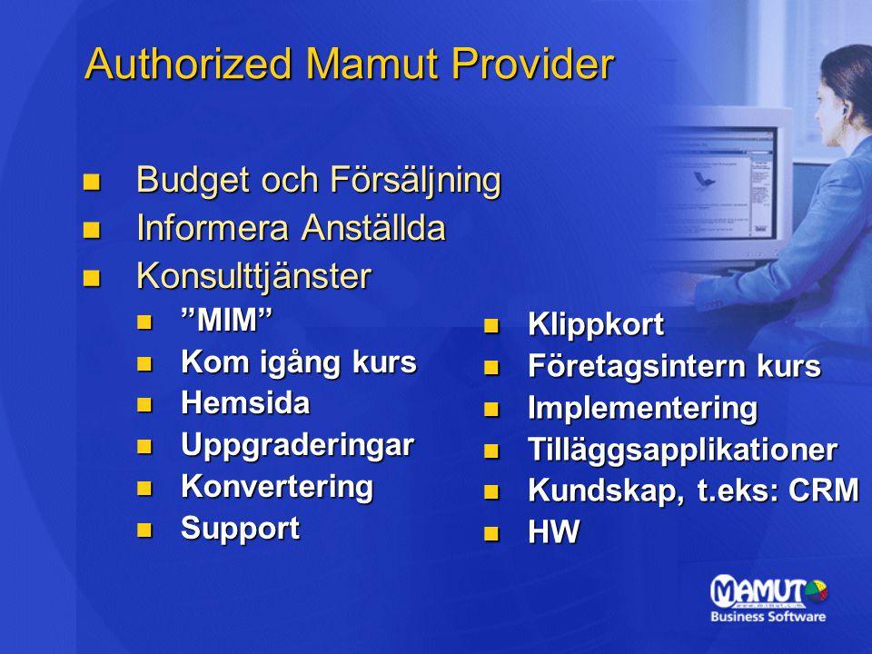 "Authorized Mamut Provider Budget och Försäljning Budget och Försäljning Informera Anställda Informera Anställda Konsulttjänster Konsulttjänster ""MIM"""