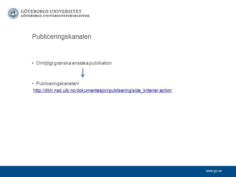 Publiceringskanalen Omöjligt granska enstaka publikation Publiceringskanalen.