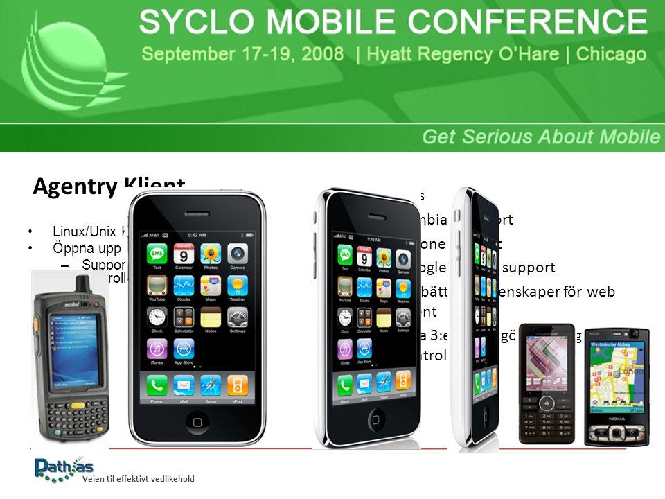 Veien til effektivt vedlikehold Linux/Unix Klient Öppna upp UI lager (layer) –Support för 3:e parts kontroll(.NET) Benefits – Symbian support – iPhone support – Google telefon support – Förbättrade egenskaper för web klient – Låta 3:e parter göra sina egna kontroller Agentry Klient