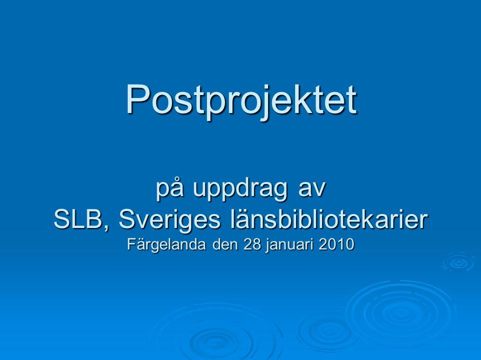 Postprojektet på uppdrag av SLB, Sveriges länsbibliotekarier Färgelanda den 28 januari 2010