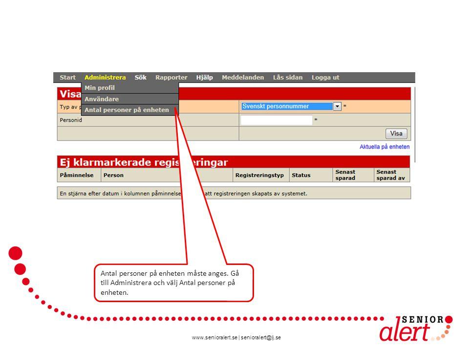 www.senioralert.se | senioralert@lj.se Antal personer på enheten måste anges. Gå till Administrera och välj Antal personer på enheten.