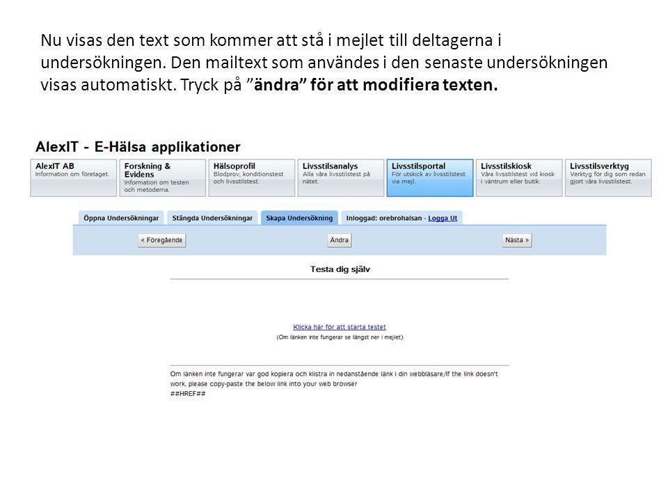 Nu visas den text som kommer att stå i mejlet till deltagerna i undersökningen. Den mailtext som användes i den senaste undersökningen visas automatis