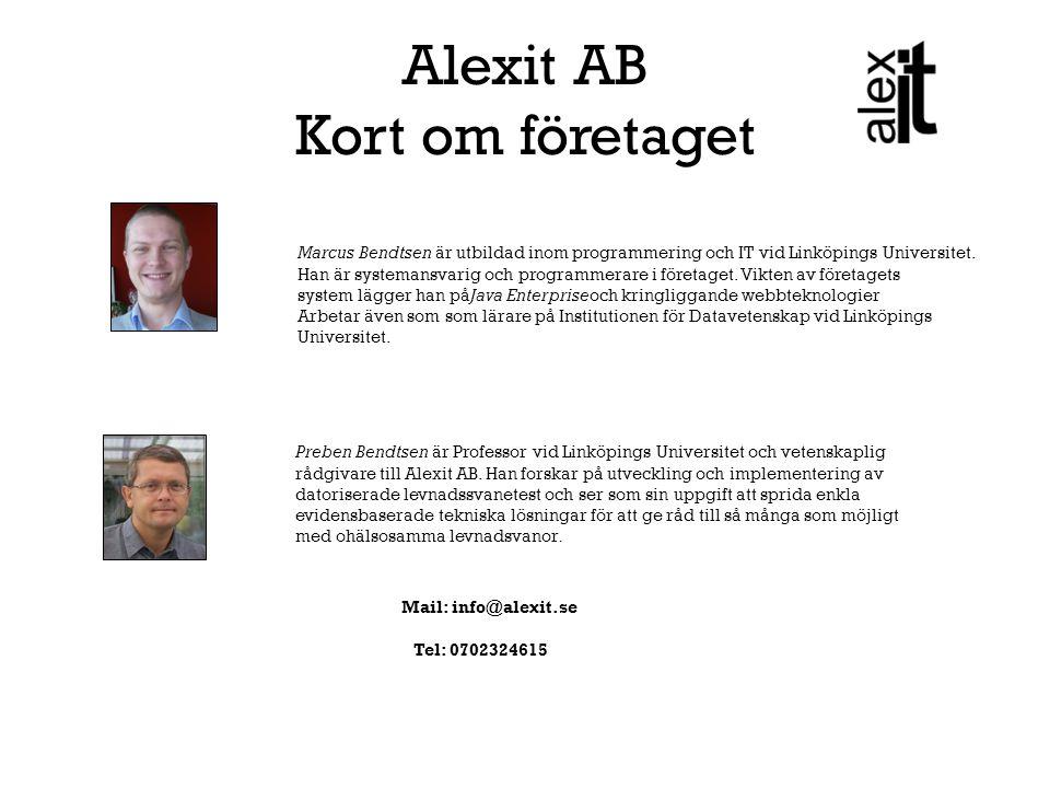 Alexit AB Kort om företaget Marcus Bendtsen är utbildad inom programmering och IT vid Linköpings Universitet. Han är systemansvarig och programmerare