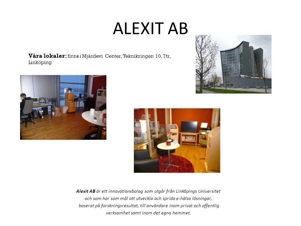 ALEXIT AB Våra lokaler: finns i Mjärdevi Center, Teknikringen 10, 7tr, Linköping Alexit AB är ett innovationsbolag som utgår från Linköpings Universit