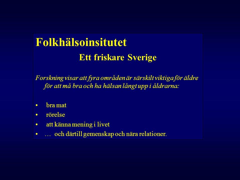 Folkhälsoinsitutet Ett friskare Sverige Forskning visar att fyra områden är särskilt viktiga för äldre för att må bra och ha hälsan långt upp i åldrar