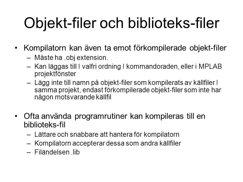 Objekt-filer och biblioteks-filer Kompilatorn kan även ta emot förkompilerade objekt-filer –Måste ha.obj extension.