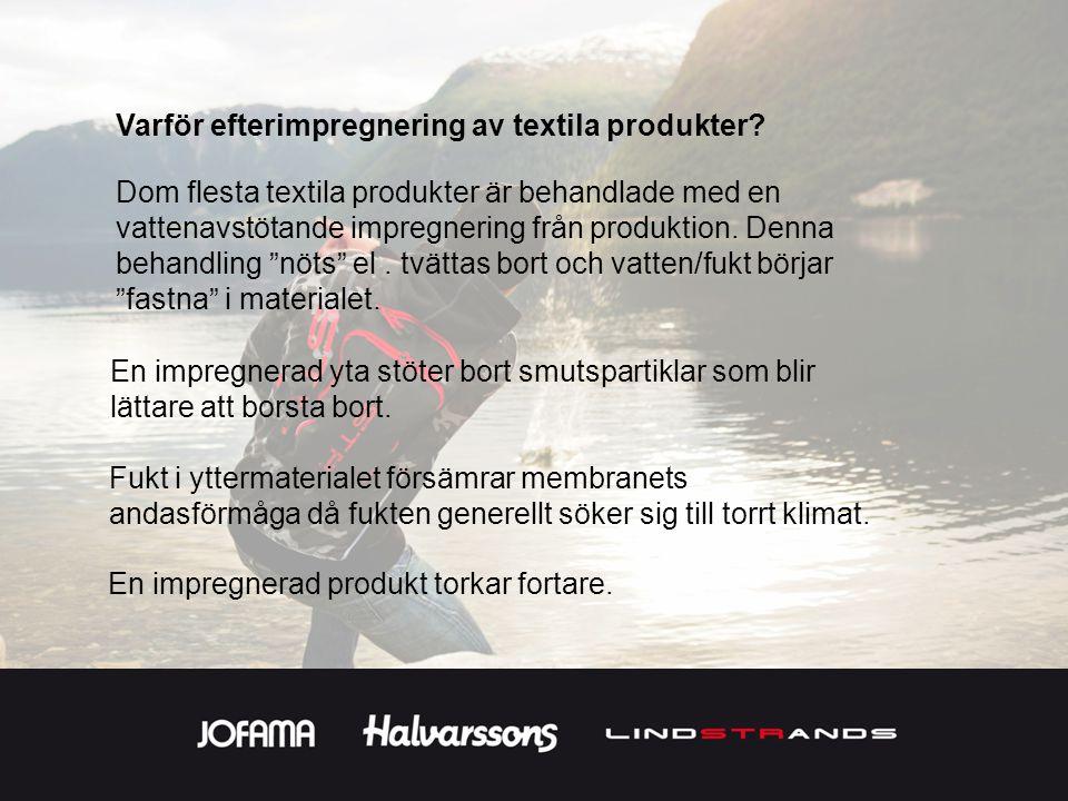 Varför efterimpregnering av textila produkter? Dom flesta textila produkter är behandlade med en vattenavstötande impregnering från produktion. Denna