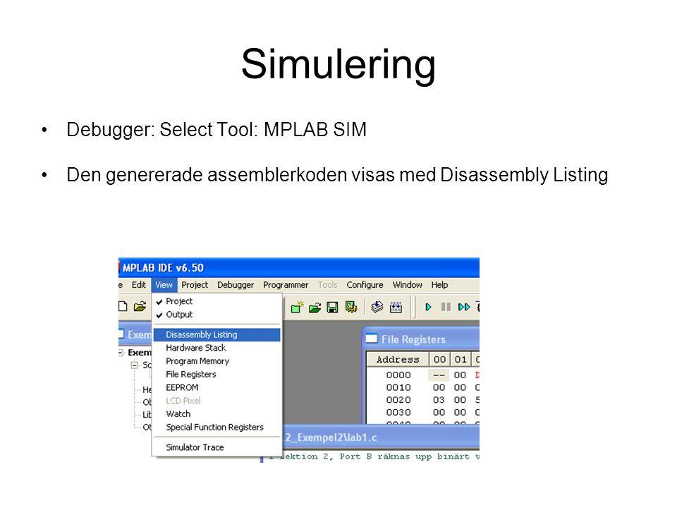 Simulering Debugger: Select Tool: MPLAB SIM Den genererade assemblerkoden visas med Disassembly Listing