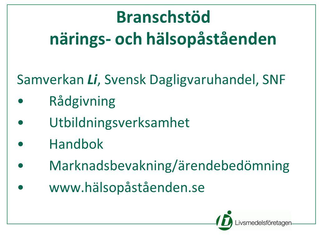 Branschstöd närings- och hälsopåståenden Samverkan Li, Svensk Dagligvaruhandel, SNF Rådgivning Utbildningsverksamhet Handbok Marknadsbevakning/ärendebedömning www.hälsopåståenden.se