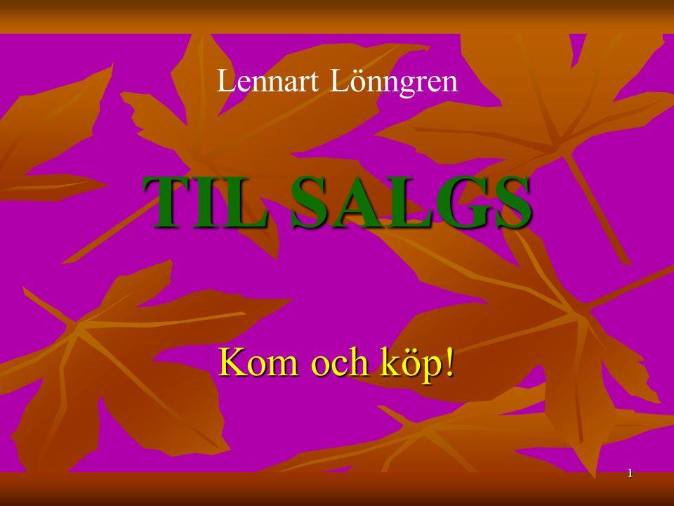 1 TIL SALGS Kom och köp! Lennart Lönngren
