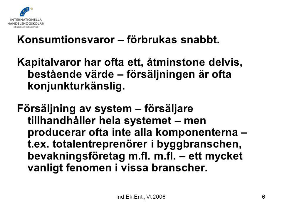 Ind.Ek.Ent., Vt 200617 Kunder och lönsamhet - Det gäller att behålla och vårda rätt kunder.