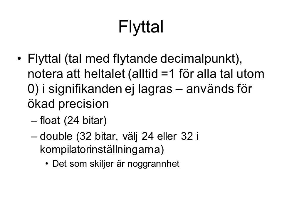 Flyttal Flyttal (tal med flytande decimalpunkt), notera att heltalet (alltid =1 för alla tal utom 0) i signifikanden ej lagras – används för ökad prec