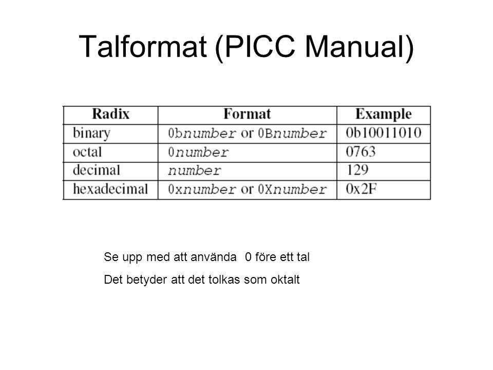 Talformat (PICC Manual) Se upp med att använda 0 före ett tal Det betyder att det tolkas som oktalt