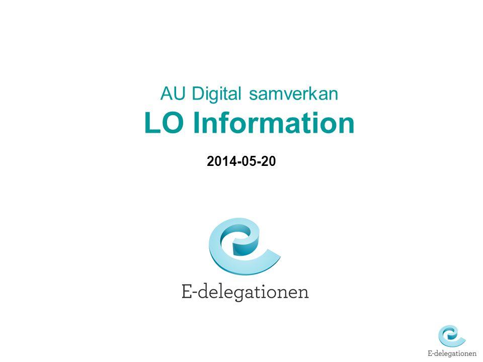 2014-05-20 AU Digital samverkan LO Information