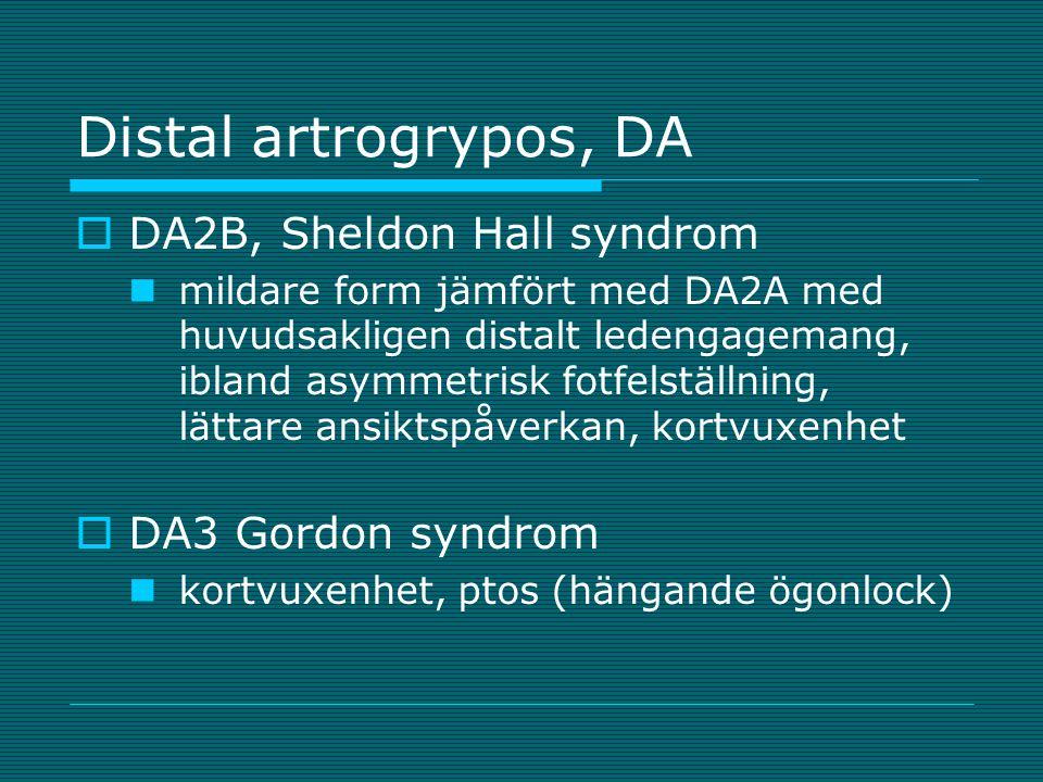 Distal artrogrypos, DA  DA2B, Sheldon Hall syndrom mildare form jämfört med DA2A med huvudsakligen distalt ledengagemang, ibland asymmetrisk fotfelst