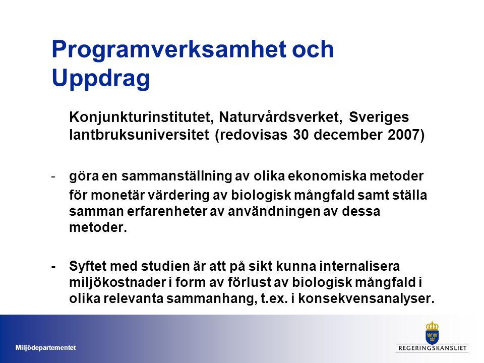 Miljödepartementet Programverksamhet och Uppdrag Konjunkturinstitutet, Naturvårdsverket, Sveriges lantbruksuniversitet (redovisas 30 december 2007) -g