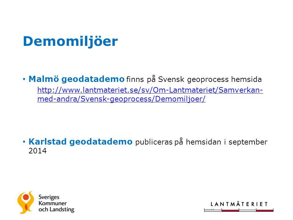 Demomiljöer Malmö geodatademo finns på Svensk geoprocess hemsida http://www.lantmateriet.se/sv/Om-Lantmateriet/Samverkan- med-andra/Svensk-geoprocess/Demomiljoer/ Karlstad geodatademo publiceras på hemsidan i september 2014