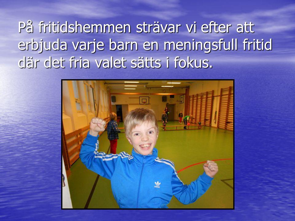 På fritidshemmen strävar vi efter att erbjuda varje barn en meningsfull fritid där det fria valet sätts i fokus.
