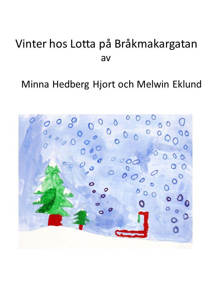 Vinter hos Lotta på Bråkmakargatan av Minna Hedberg Hjort och Melwin Eklund