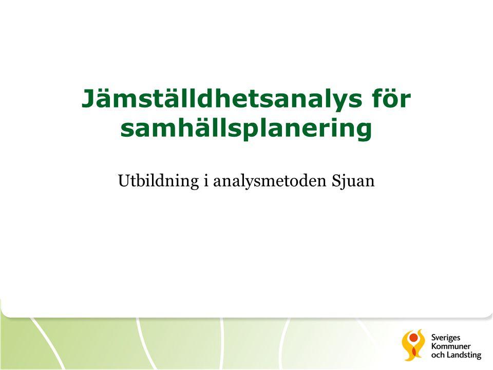 Jämställdhetsanalys för samhällsplanering Utbildning i analysmetoden Sjuan
