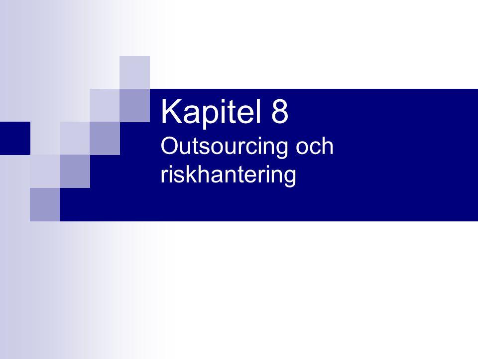 Program Outsourcing som affärskoncept Definitioner och koncept Outsourcingens beslutsgrunder Outsourcingprocessen Riskbedömning Framgångsfaktorer Slutsatser
