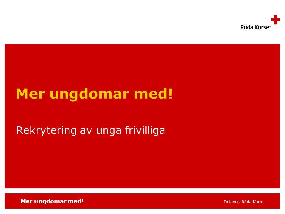 Finlands Röda Kors Energi och kontinuitet Frivilligverksamhet intresserar ungdomar.