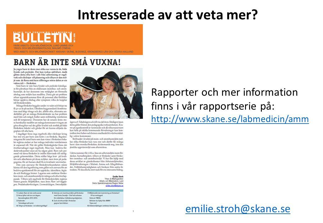 Rapporter och mer information finns i vår rapportserie på: http://www.skane.se/labmedicin/amm emilie.stroh@skane.se Intresserade av att veta mer?