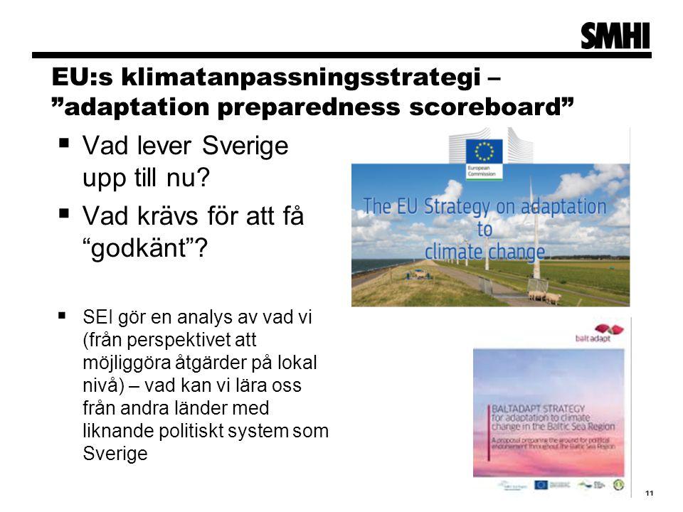 EU:s klimatanpassningsstrategi – adaptation preparedness scoreboard  Vad lever Sverige upp till nu.